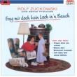 Rolf Zuckowski und seine Freunde Frag mir doch kein Loch in'n Bauch