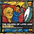 Various Artists The Colors Of Latin Jazz: Samba!