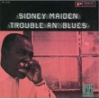 Sidney Maiden Trouble An' Blues