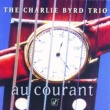 The Charlie Byrd Trio Au Courant