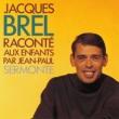 Jacques Brel Raconte Aux Enfants