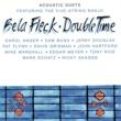 Bela Fleck Double Time