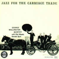 George Wallington Quintet Jazz For The Carriage Trade