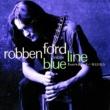 Robben Ford & The Blue Line ハンドフル・オブ・ブルース/ロベン・フォ