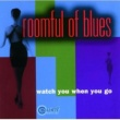 Roomful Of Blues Watch You When You Go