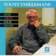 Toots Thielemans Only Trust Your Heart
