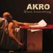 Akro L'encre, la sueur et le sang