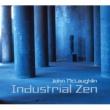 John McLaughlin Industrial Zen [Jewel Verion]