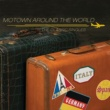 Various Artists Motown Around The World: The Classic Singles