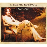 Bernard Fanning For You And I,