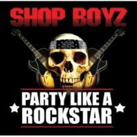 Shop Boyz Party Like A Rock Star [Radio Edit]