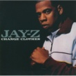JAY-Z Change Clothes [int'l single]