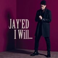 JAY'ED I Will...