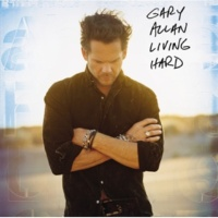 Gary Allan Living Hard [Album Version]