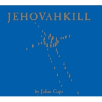ジュリアン・コープ Jehovahkill