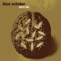 Blue October Hate Me [With Intro (Explicit)]
