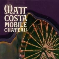 Matt Costa Mobile Chateau
