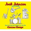 Jack Johnson and Friends Jack Johnson And Friends: Sing-A-Longs And Lullabies For The Film Curious George