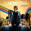 Born Crain Tonight