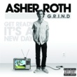 Asher Roth G.R.I.N.D. (Get Ready It's A New Day) [Explicit Version]