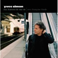 Yves Simon Aux Fenêtres De Ma Vie