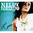 Nelly Furtado Loose [International Tour Edition]