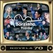 Various Artists Um Barzinho, Um Violão - Novelas Anos 70 [CD 1]
