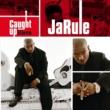 Ja Rule Caught Up [Int'l ECD Maxi]