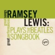 Ramsey Lewis Plays The Beatles Songbook (Great Songs/Great Performances)