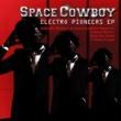 Space Cowboy Electro Pioneers EP