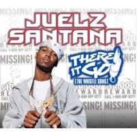 Juelz Santana There It Go (The Whistle Song) [Album Version (Explicit)]
