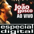 Joao Bosco Joao Bosco - Ao Vivo