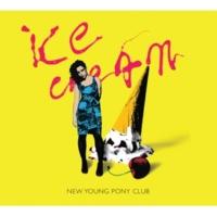 New Young Pony Club Ice Cream [Herve Goes Bananas Remix]