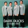 Dark Ducks ゴールデン☆ベスト ダークダックス