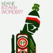 Keane Is It Any Wonder? [International maxi]