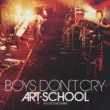 ART-SCHOOL BOYS DON'T CRY