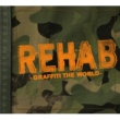 Rehab Graffiti The World [Edited Version]