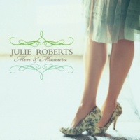 JULIE ROBERTS MAMA DON'T CRY - ALBUM VERSION