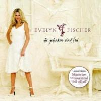 Evelyn Fischer Der Flug der Liebe (Wenn ich ein Vöglein wär)