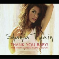 Shania Twain Thank You Baby! (For Makin' Someday Come So Soon) [Almighty Mix]