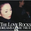 DREAMS COME TRUE THE LOVE ROCKS