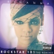 リアーナ Rockstar 101 The Remixes