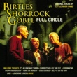 Birtles, Shorrock & Goble Full Circle