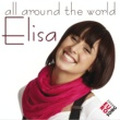 Elisa Around The World [Radio Edit]