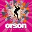 Orson Bright Idea [Japanese Pink Version]