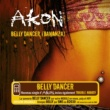 Akon Bananza (Belly Dancer) [Int'l Comm Single]