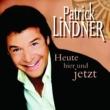 Patrick Lindner Heute hier und jetzt