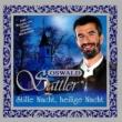 Oswald Sattler Stille Nacht, Heilige Nacht
