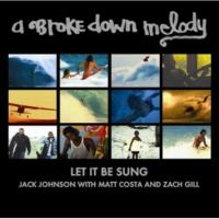 Jack Johnson/Matt Costa/Zach Gill/Dan Lebowitz/Steve Adams Let It Be Sung (feat.Zach Gill/Dan Lebowitz/Steve Adams) [Radio Edit]