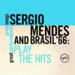 Sergio Mendes & Brasil '66 Plays The Hits (Great Songs/Great Perfomances)